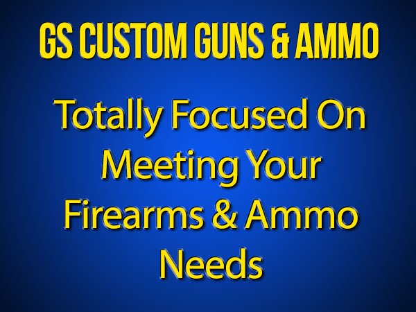 Home - GS Custom Guns & Ammo